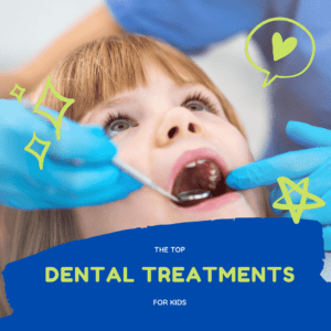 The Top Dental Treatments for Kids